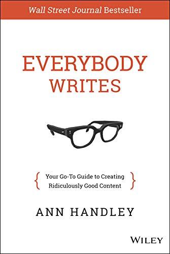 Everybody Writes Ann Handley Writing Inspiration Book