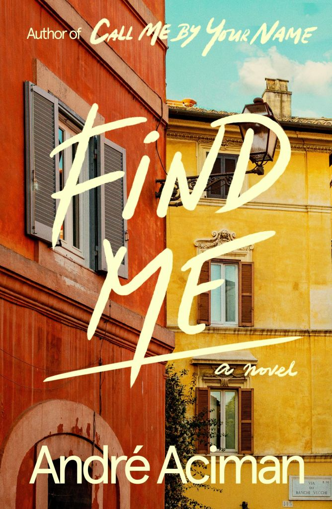 Find Me Andre Aciman book review
