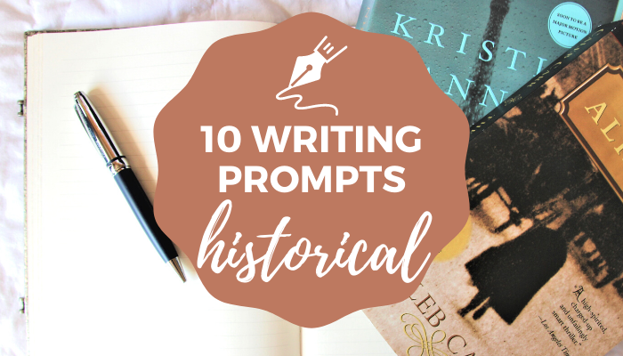Historical Writing Prompts including dialogue, story starters, and plot ideas.