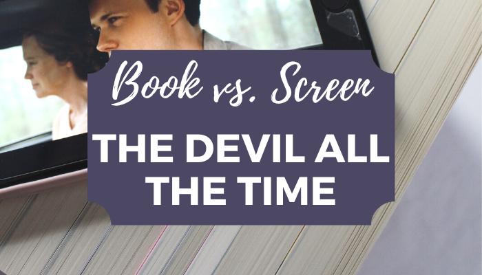 The Devil All the Time Book vs. Screen Comparison Netflix Adaptation