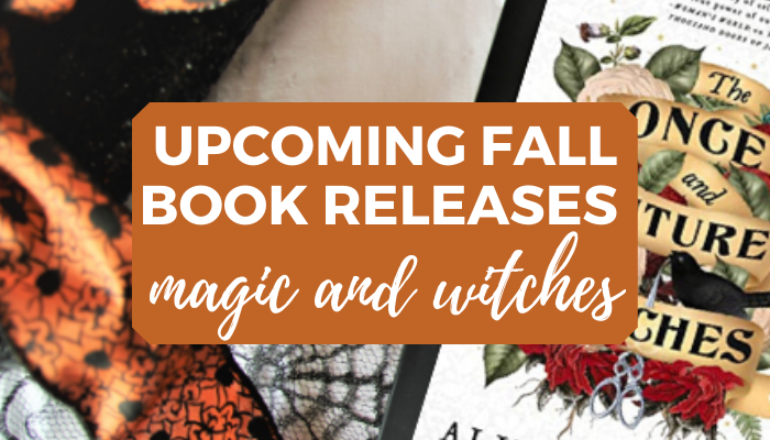Upcoming New and Anticipated Fall Book Releases about Magic and Witches