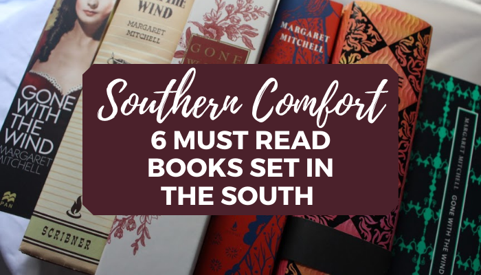 Southern Comfort 6 Must Read Books Set in the South