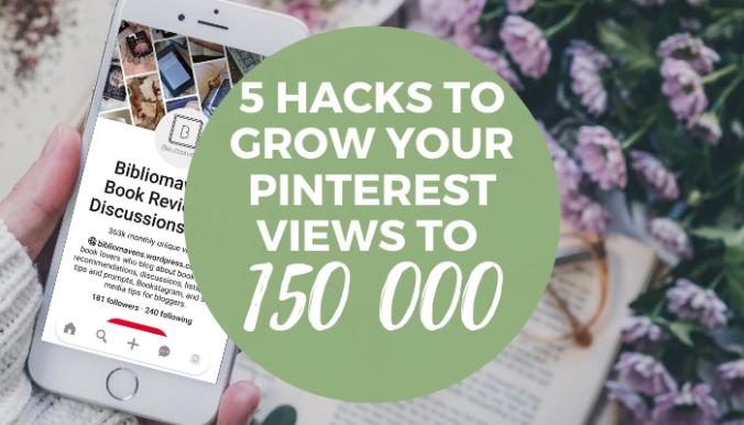 hacks to Grow your pinterest views