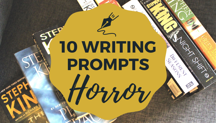 horror writing prompts for ideas for writers, including dialogue, scene, and plot ideas