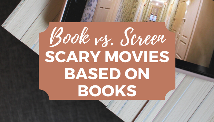 10 Must Watch Scary Movies Based on Books