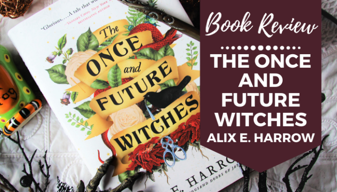 The Once and Future Witches Alix E. Harrow book review
