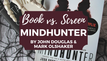 Comparison of Mindhunter by John Douglas to the Netflix TV Show