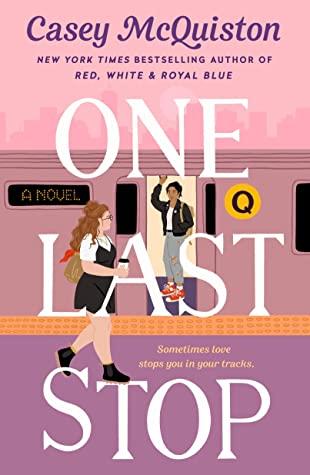 one last stop casey mcquiston book release 2021