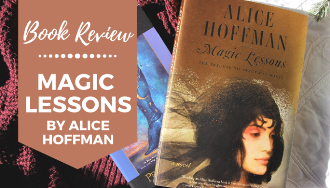 Magic Lessons by Alice Hoffman Book Review