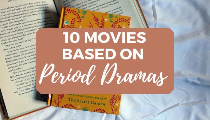 10 period dramas based on books