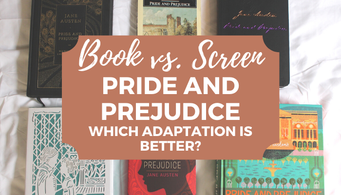 Pride and Prejudice: Which Adaptation is Better?