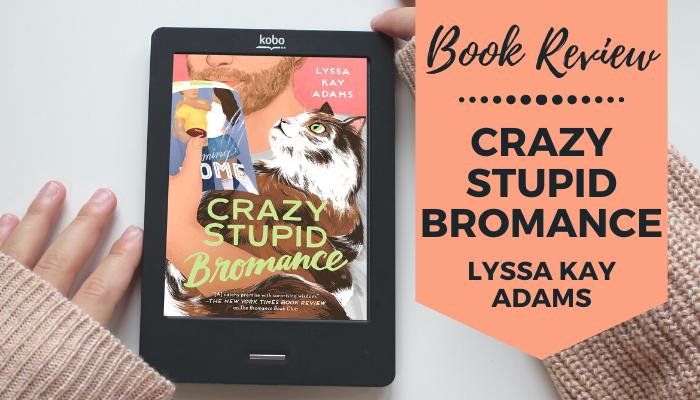 Crazy Stupid Bromance Book Review by Lyssa Kay Adams