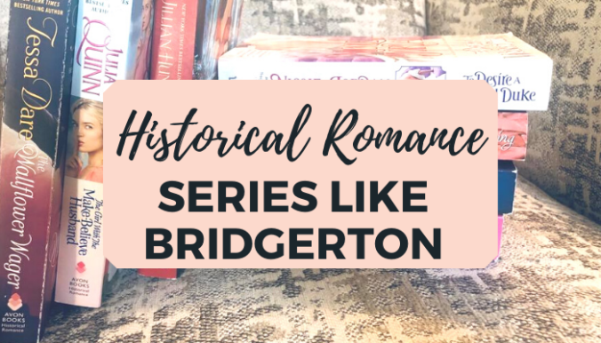 historical romance series to read if you love the bridgertons
