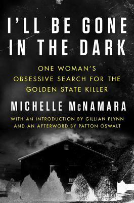 i'll be gone in the dark michelle mcnamara