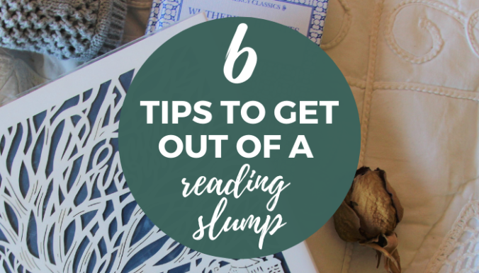 6 tips to get out of a reading slump