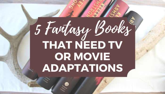 fantasy books that need tv or movie adaptations