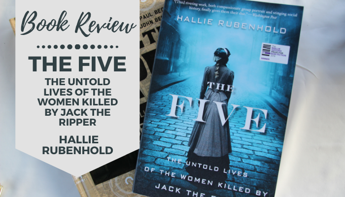 the five lives of the women killed by jack the ripper hallie rubenhold